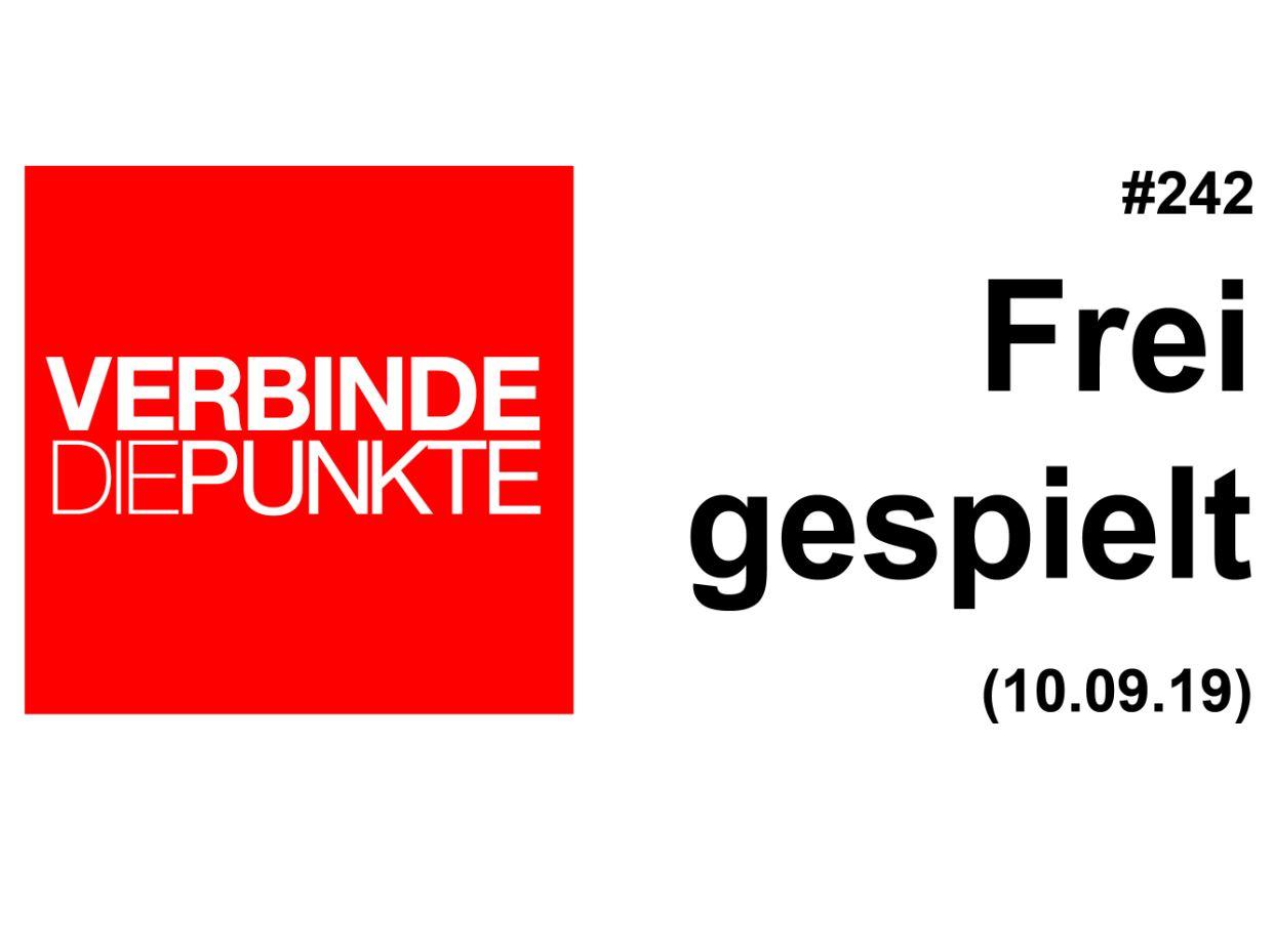 """Folge 242 vom 10.09.2019: """"Frei gespielt"""""""